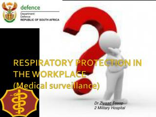 RESPIRATORY PROTECTION IN THE WORKPLACE (Medical surveillance)
