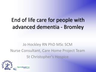 End of life care for people with advanced dementia - Bromley