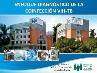 ENFOQUE DIAGNÓSTICO DE LA COINFECCIÓN VIH-TB
