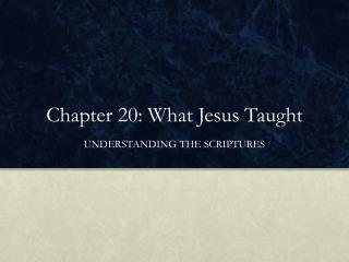 Chapter 20: What Jesus Taught