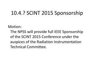 10.4.? SCINT 2015 Sponsorship