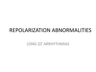REPOLARIZATION ABNORMALITIES