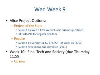 Wed  Week 9