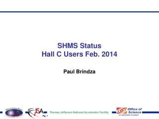SHMS Status  Hall C Users Feb. 2014