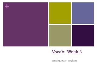 Vocab:  Week  2