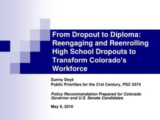 From Dropout to Diploma: Reengaging and Reenrolling High School Dropouts to Transform Colorado s Workforce