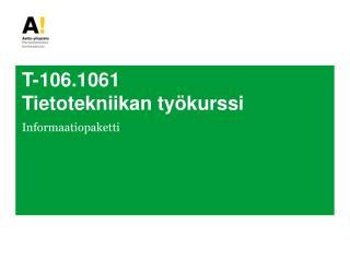 T-106.1061 Tietotekniikan työkurssi