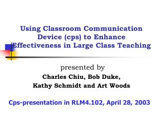 Using Classroom Communication    Device cps to Enhance          Effectiveness in Large Class Teaching