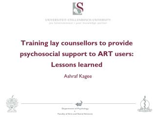 Training  lay counsellors to  provide psychosocial support  to  ART users:  Lessons learned