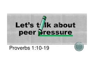 Let's talk about  peer pressure