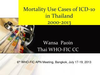 Mortality  Use Cases of ICD-10 in  Thailand 2000-2013