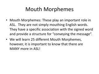 Mouth Morphemes