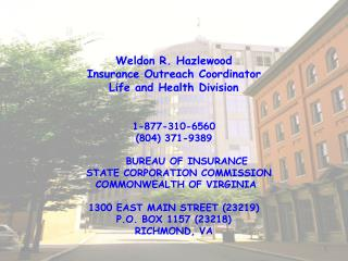 Weldon R.  Hazlewood Insurance Outreach Coordinator Life and Health Division