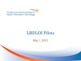 LRI/LOI Pilots