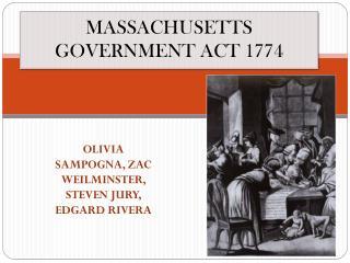 MASSACHUSETTS GOVERNMENT ACT 1774