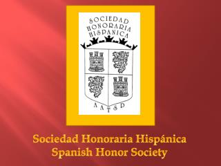 Sociedad  Honoraria  Hispánica Spanish Honor Society