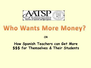 OR How Spanish Teachers can Get More $$$ for Themselves & Their Students