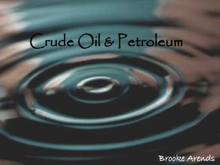 Crude Oil & Petroleum