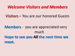Welcome Visitors and Members