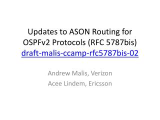 Updates to ASON Routing for OSPFv2 Protocols (RFC 5787bis) draft-malis-ccamp-rfc5787bis-02