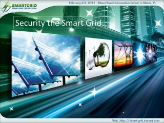Security the Smart Grid