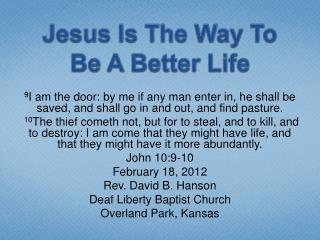 Jesus Is The Way To Be A Better Life