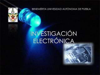 INVESTIGACIÓN ELECTRÓNICA