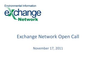 Exchange Network Open Call November 17, 2011