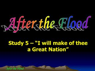 """Study 5 – """"I will make of thee a Great Nation"""""""