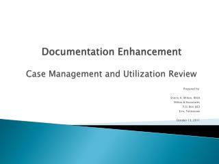 Documentation Enhancement Case Management and Utilization Review