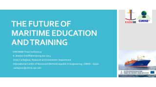 THE FUTURE OF MARITIME EDUCATION AND TRAINING