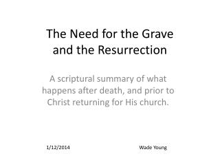 The Need for the Grave and the Resurrection