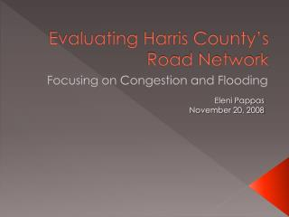 Evaluating Harris County�s Road Network