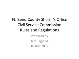 Ft. Bend County Sheriff's Office Civil Service Commission Rules and Regulations