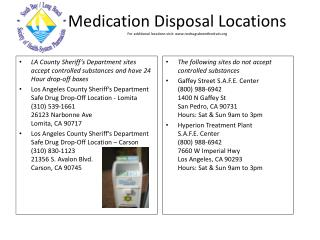 Medication Disposal Locations For additional locations visit: nodrugsdownthedrain