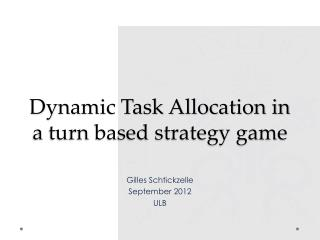 Dynamic Task Allocation in a turn based strategy game
