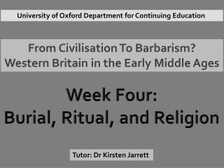 From Civilisation To Barbarism?  Western Britain in the Early Middle Ages