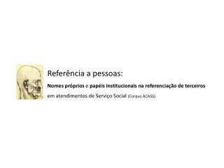 Referência a pessoas:  Nomes próprios  e  papéis institucionais na referenciação de terceiros