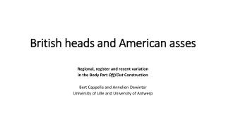 British heads and American  asses