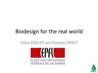 Biodesign  for the real world