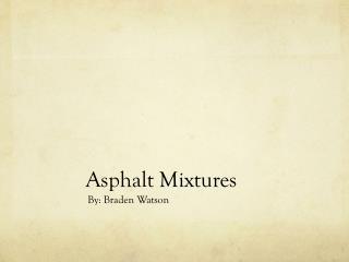 Asphalt Mixtures