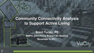 Community Connectivity Analysis to Support Active Living