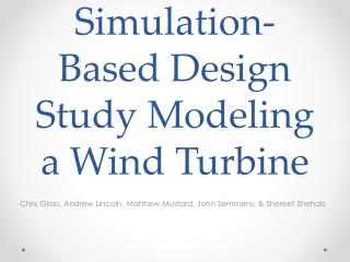 Simulation-Based Design Study Modeling a Wind Turbine