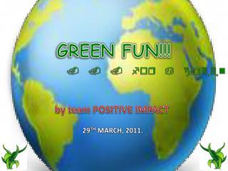 GREEN FUN!!!