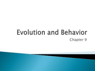 Evolution and Behavior