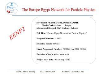 EENP2 Annual meeting          22-23 January 2014               Ain  Shams University, Cairo