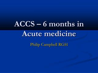 ACCS – 6 months in Acute medicine