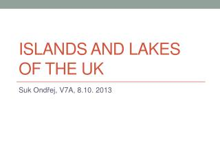 Islands  and  lakes  of the  UK