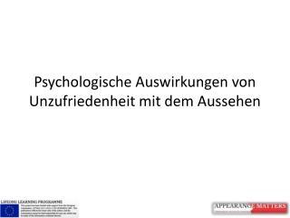 Psychologische  Auswirkungen von Unzufriedenheit mit dem Aussehen