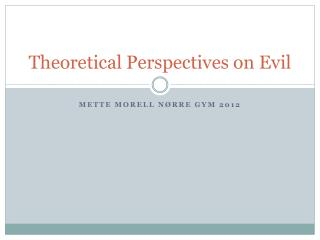 Theoretical Perspectives on Evil